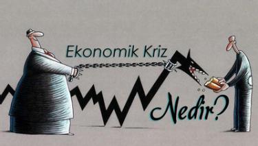 Sizce ülkemize ekonomik kriz gelecek mi?